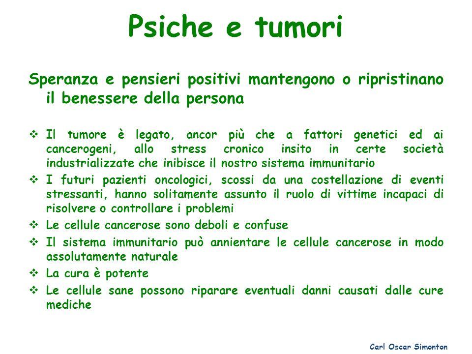 Psiche e tumori Speranza e pensieri positivi mantengono o ripristinano il benessere della persona.