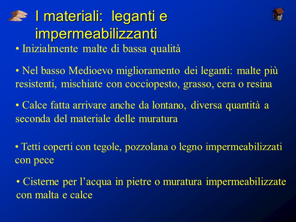 I materiali: leganti e impermeabilizzanti
