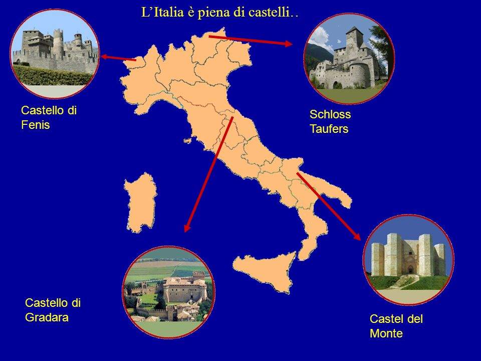 L'Italia è piena di castelli…