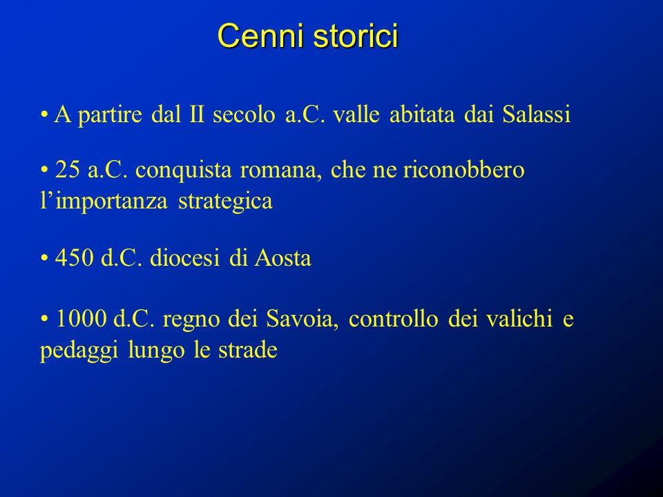 Cenni storici A partire dal II secolo a.C. valle abitata dai Salassi