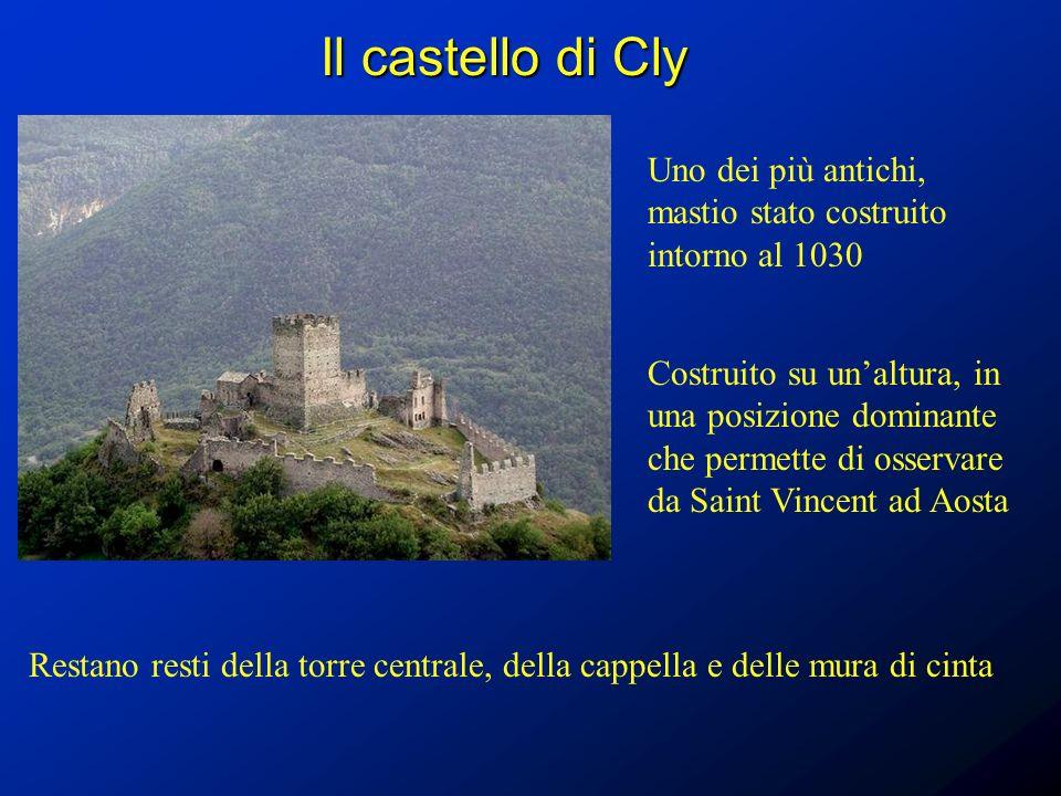 Il castello di Cly Uno dei più antichi, mastio stato costruito intorno al 1030.