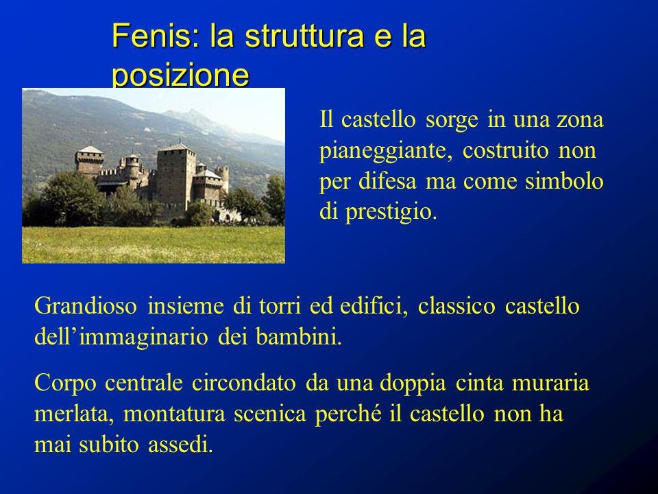 Fenis: la struttura e la posizione