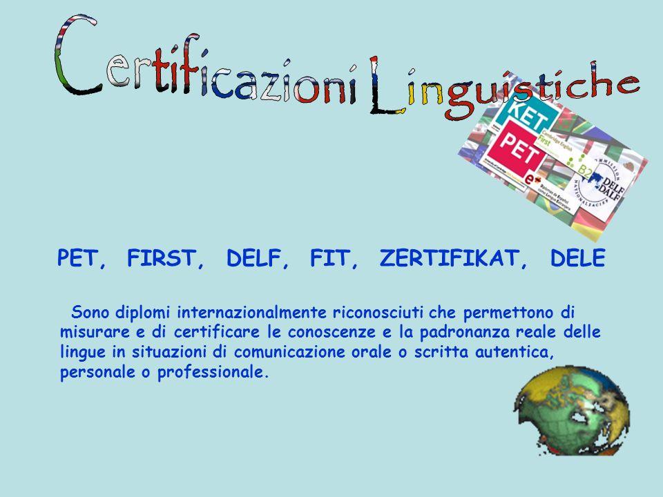 Certificazioni Linguistiche PET, FIRST, DELF, FIT, ZERTIFIKAT, DELE
