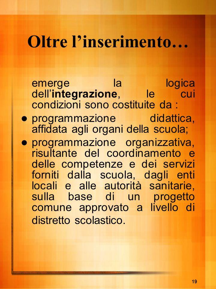 Oltre l'inserimento… emerge la logica dell'integrazione, le cui condizioni sono costituite da :