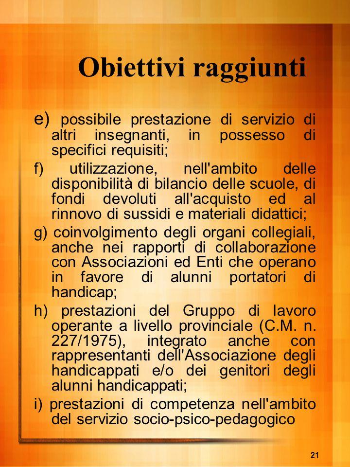 Obiettivi raggiunti e) possibile prestazione di servizio di altri insegnanti, in possesso di specifici requisiti;
