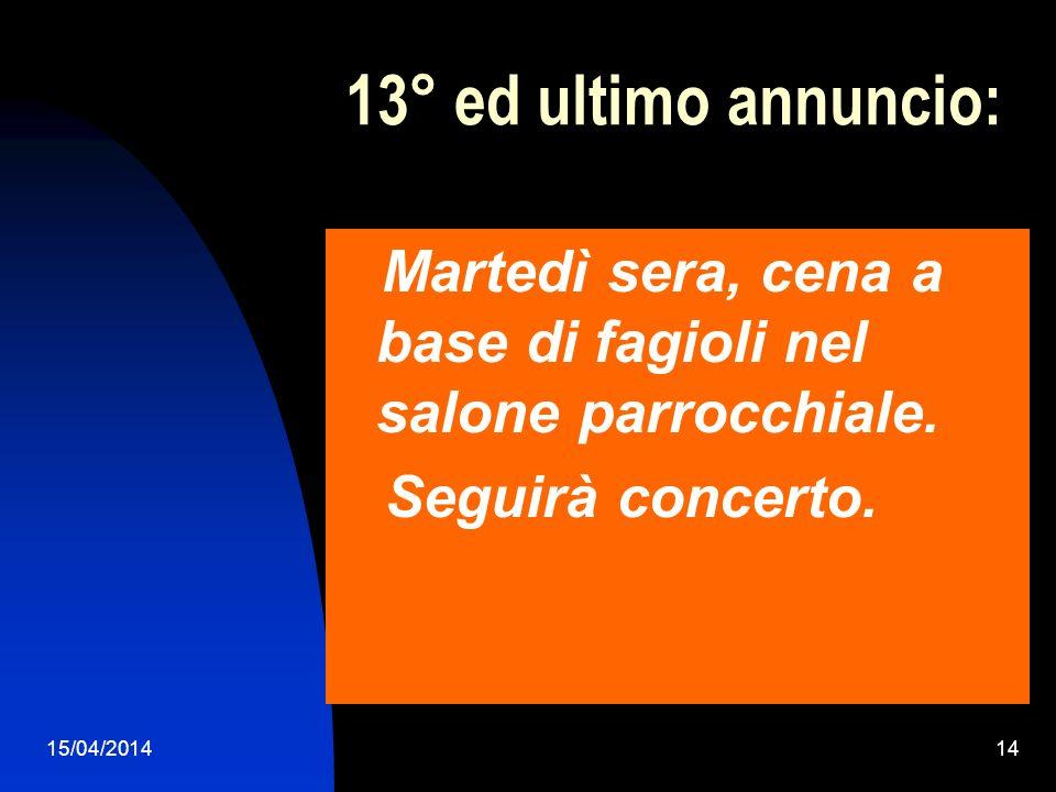 13° ed ultimo annuncio: Seguirà concerto.