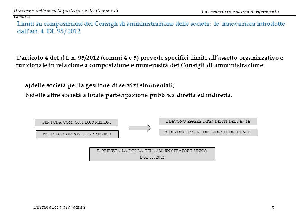a)delle società per la gestione di servizi strumentali;
