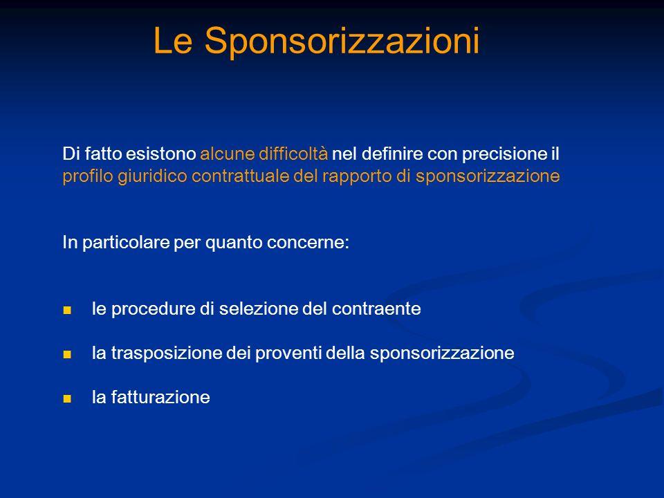 Le Sponsorizzazioni Di fatto esistono alcune difficoltà nel definire con precisione il.