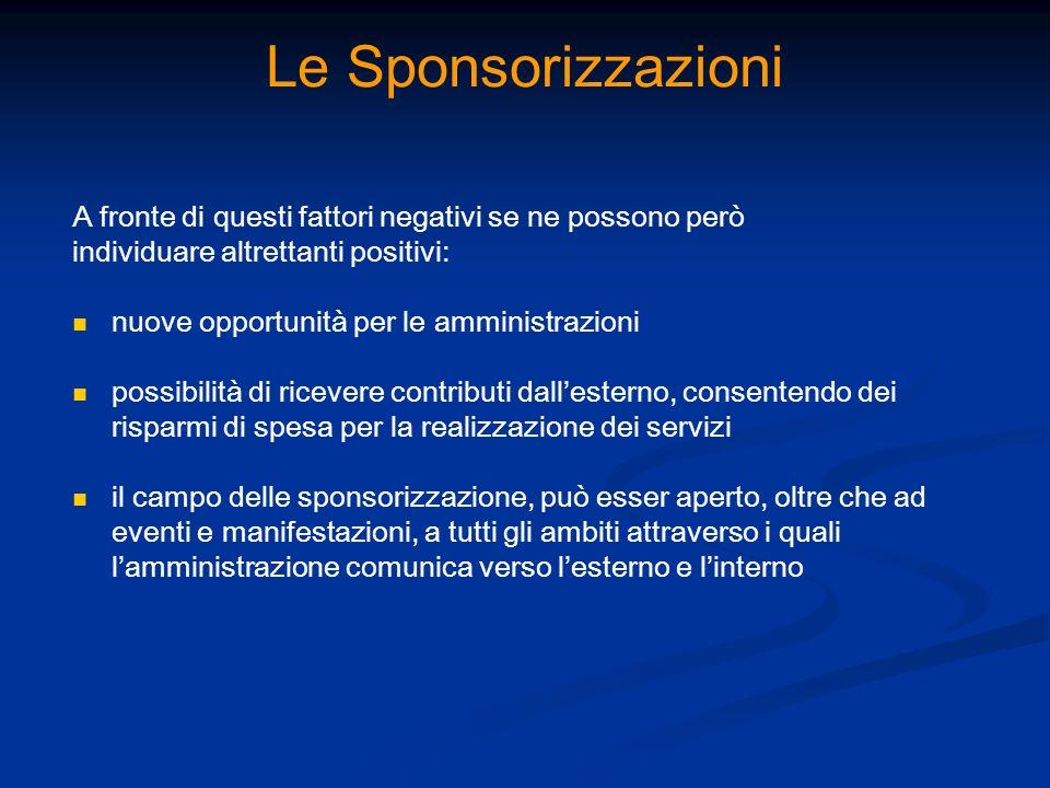Le Sponsorizzazioni A fronte di questi fattori negativi se ne possono però. individuare altrettanti positivi: