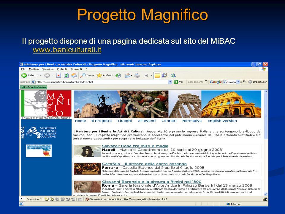 Progetto Magnifico Il progetto dispone di una pagina dedicata sul sito del MiBAC www.beniculturali.it.