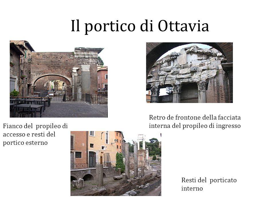 Il portico di Ottavia Retro de frontone della facciata interna del propileo di ingresso. Fianco del propileo di accesso e resti del.