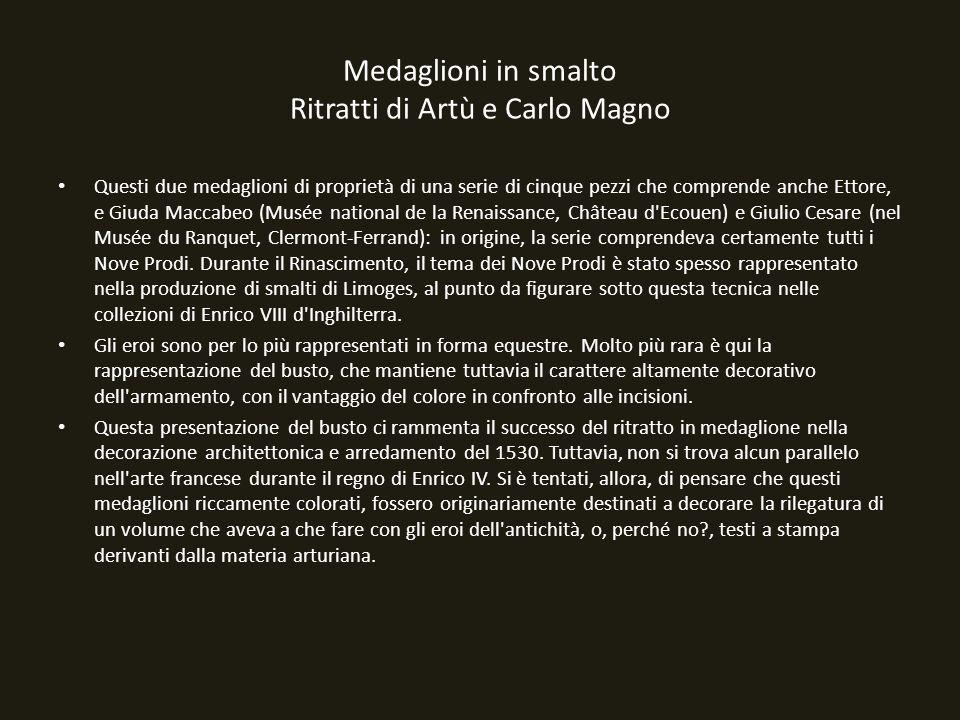 Medaglioni in smalto Ritratti di Artù e Carlo Magno
