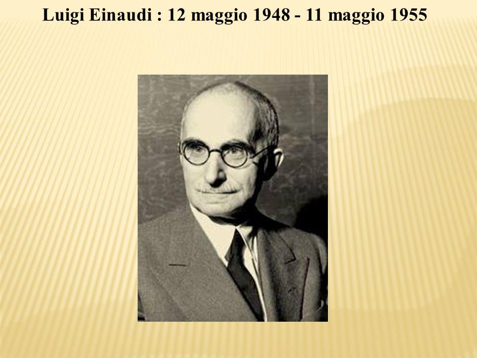 Luigi Einaudi : 12 maggio 1948 - 11 maggio 1955