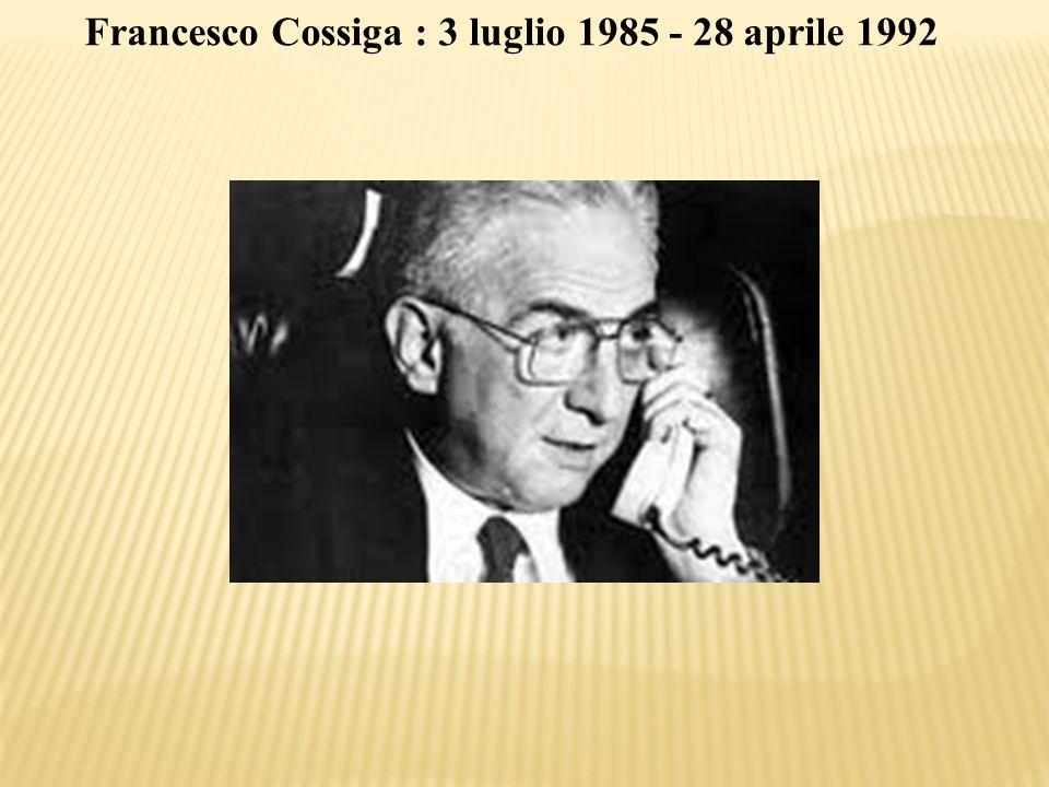 Francesco Cossiga : 3 luglio 1985 - 28 aprile 1992