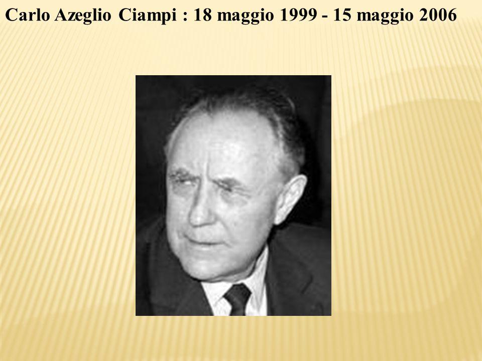 Carlo Azeglio Ciampi : 18 maggio 1999 - 15 maggio 2006