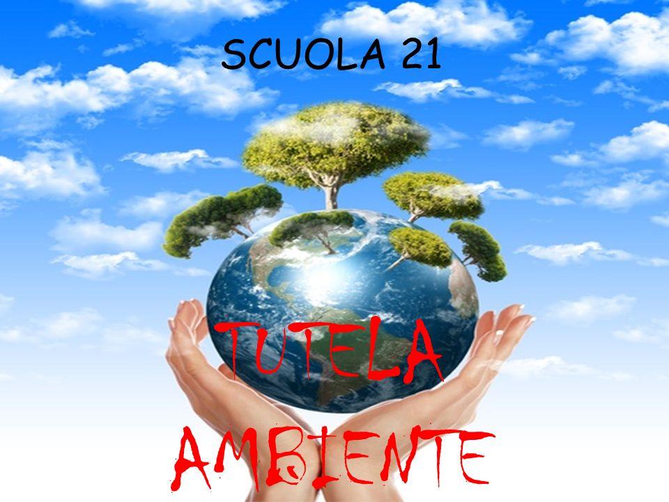 SCUOLA 21 TUTELA AMBIENTE