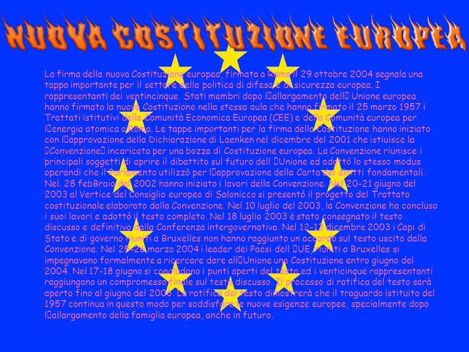 La firma della nuova Costituzione europea, firmata a Roma il 29 ottobre 2004 segnala una tappa importante per il settore della politica di difesa e di sicurezza europea.
