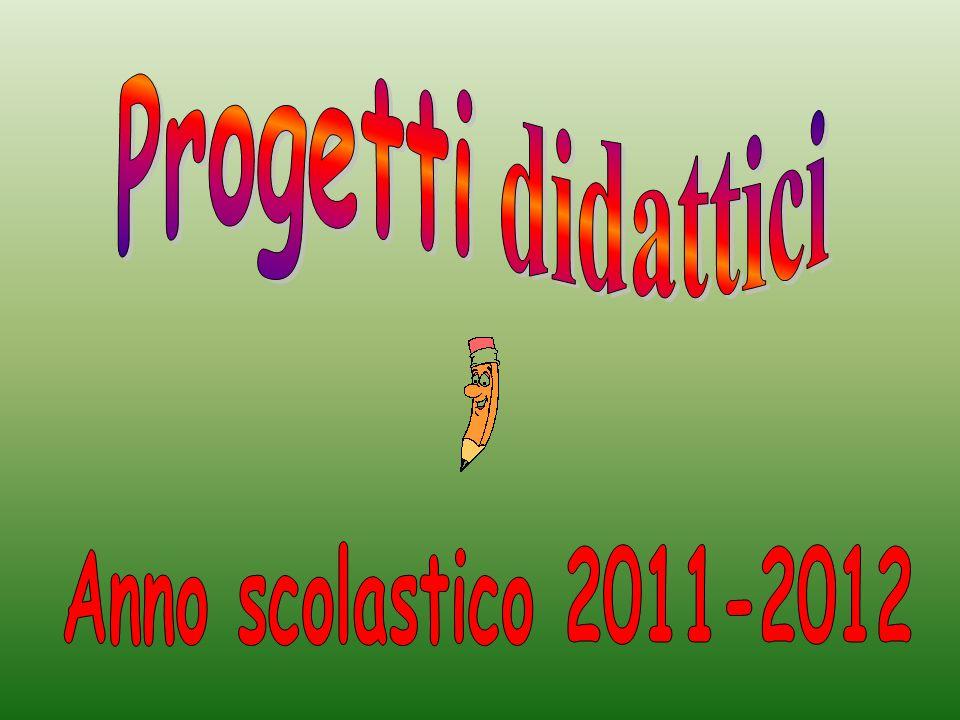 Progetti didattici Anno scolastico 2011-2012