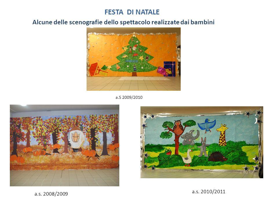 FESTA DI NATALE Alcune delle scenografie dello spettacolo realizzate dai bambini. a.S 2009/2010. a.s. 2010/2011.