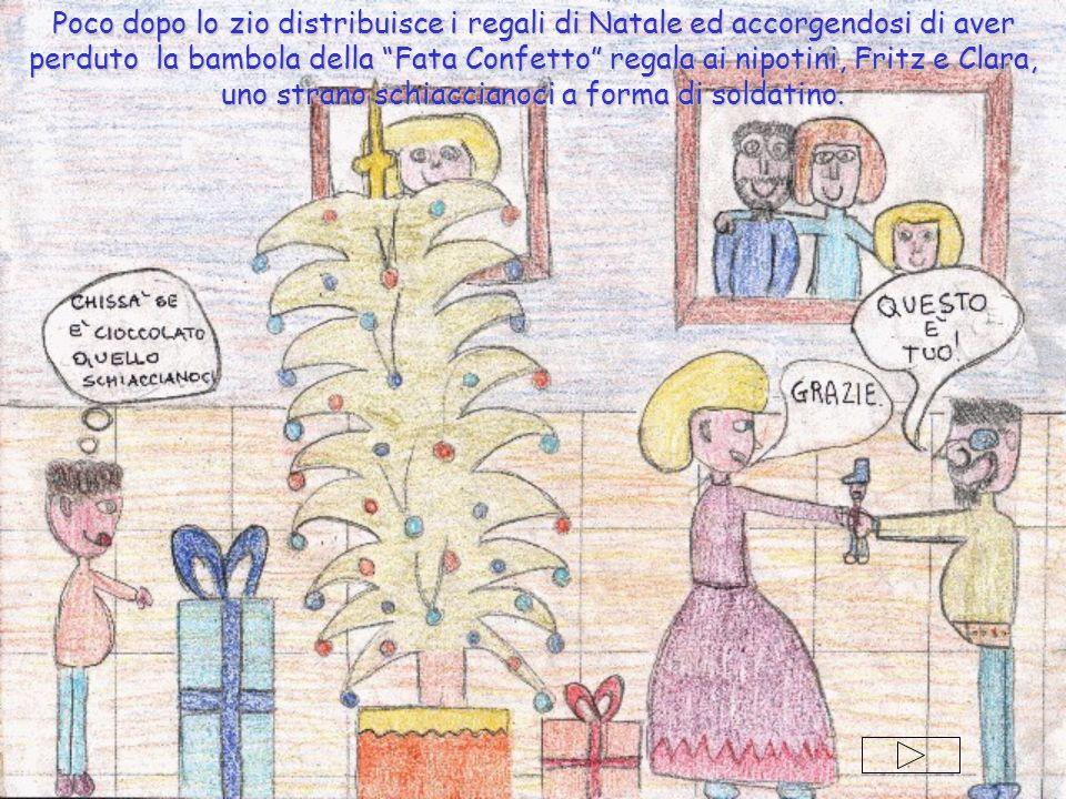 Poco dopo lo zio distribuisce i regali di Natale ed accorgendosi di aver perduto la bambola della Fata Confetto regala ai nipotini, Fritz e Clara, uno strano schiaccianoci a forma di soldatino.