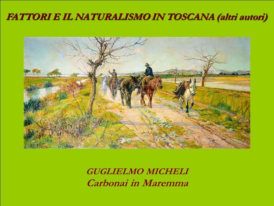 Carbonai in Maremma FATTORI E IL NATURALISMO IN TOSCANA (altri autori)