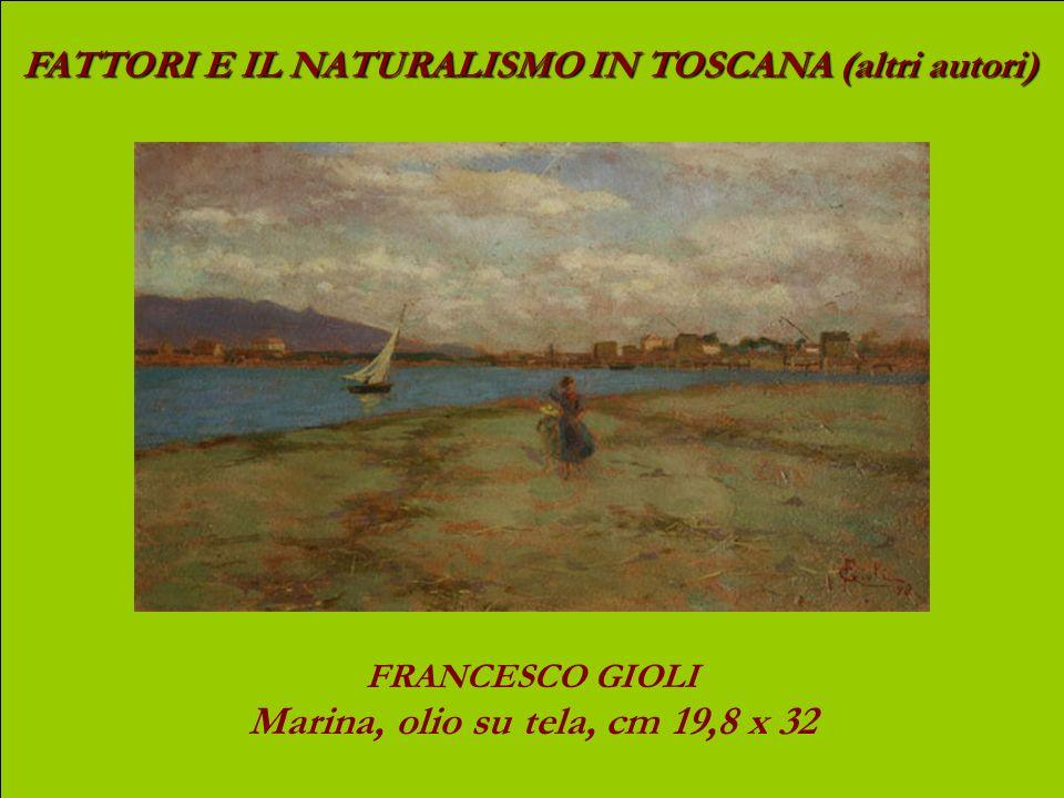 FATTORI E IL NATURALISMO IN TOSCANA (altri autori)