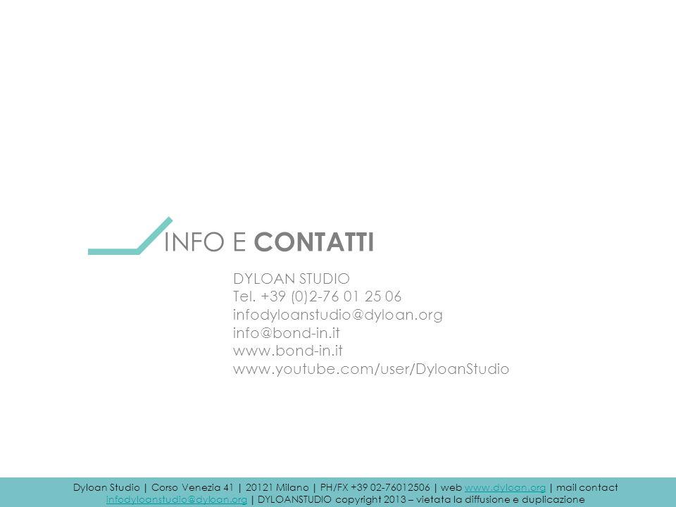 INFO E CONTATTI DYLOAN STUDIO Tel. +39 (0)2-76 01 25 06