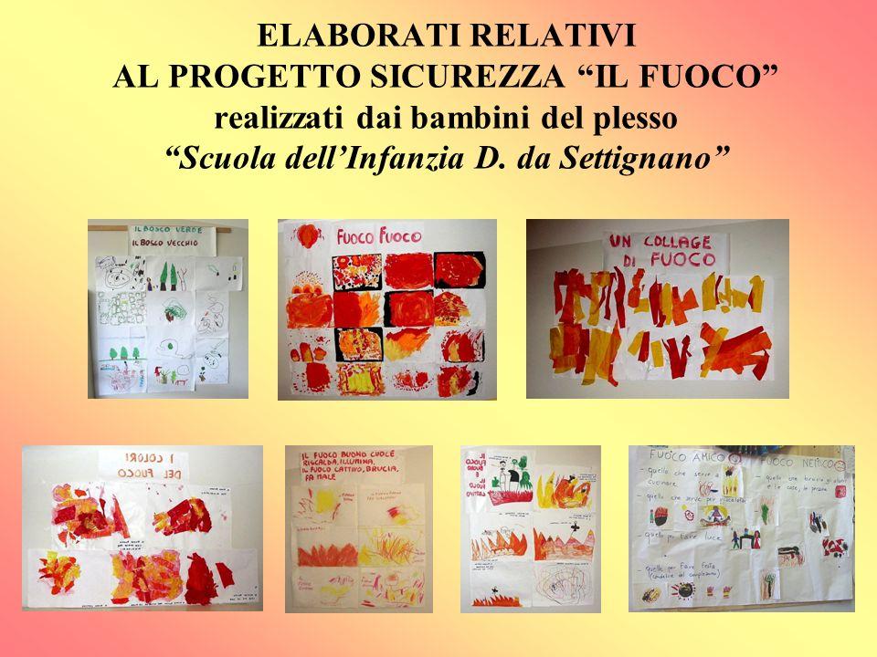 ELABORATI RELATIVI AL PROGETTO SICUREZZA IL FUOCO realizzati dai bambini del plesso Scuola dell'Infanzia D.