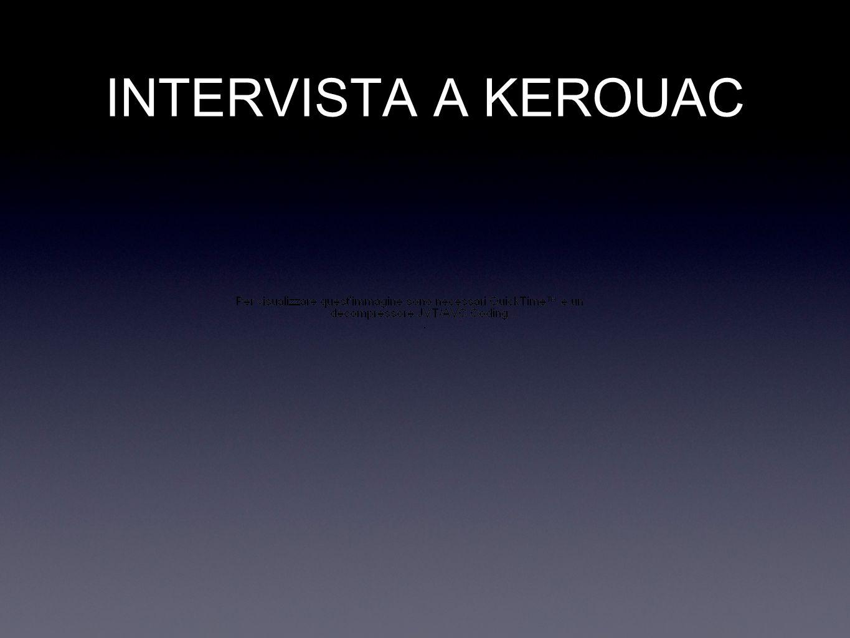INTERVISTA A KEROUAC