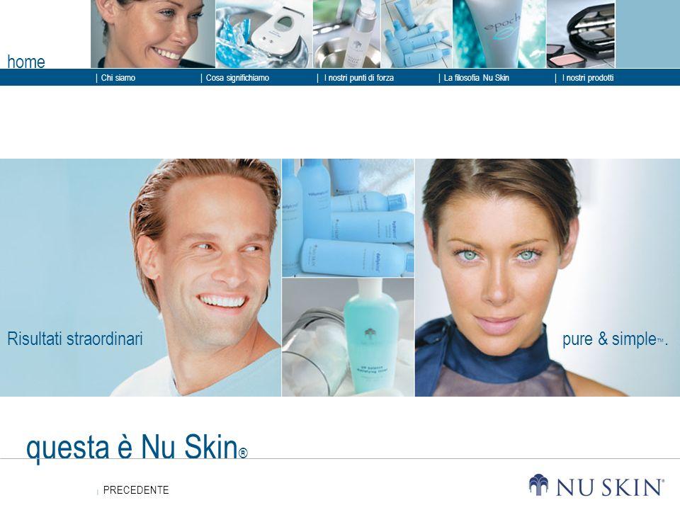 questa è Nu Skin® home Risultati straordinari pure & simple™.