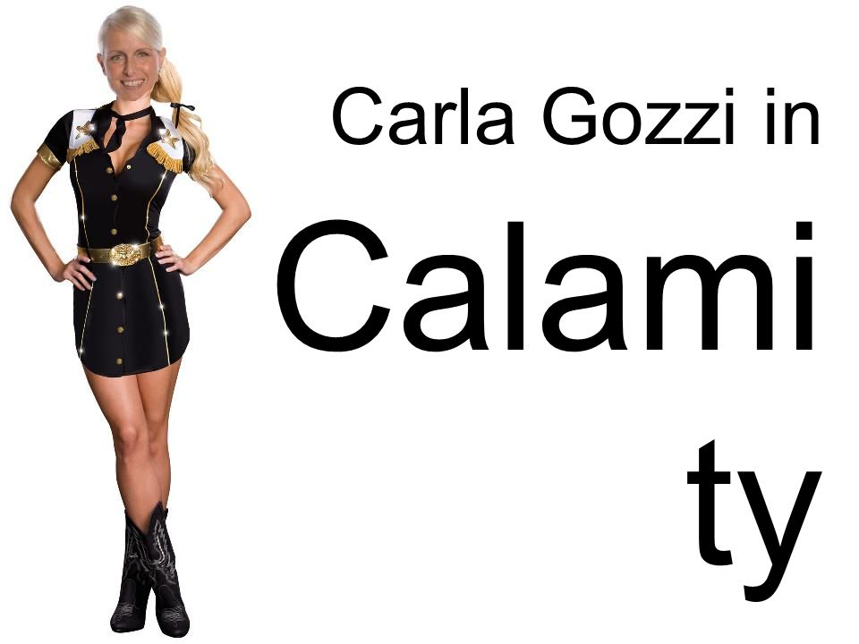 Carla Gozzi in Calamity