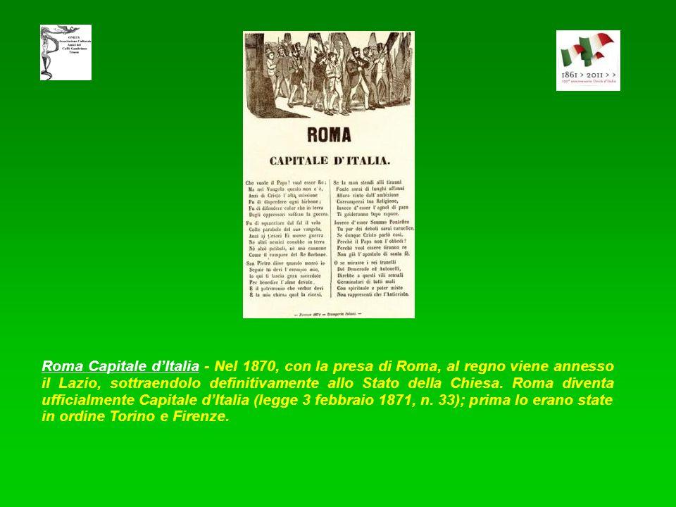 Roma Capitale d'Italia - Nel 1870, con la presa di Roma, al regno viene annesso il Lazio, sottraendolo definitivamente allo Stato della Chiesa.