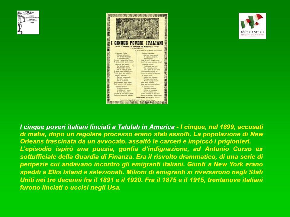 I cinque poveri italiani linciati a Talulah in America - I cinque, nel 1899, accusati di mafia, dopo un regolare processo erano stati assolti. La popolazione di New Orleans trascinata da un avvocato, assaltò le carceri e impiccò i prigionieri.