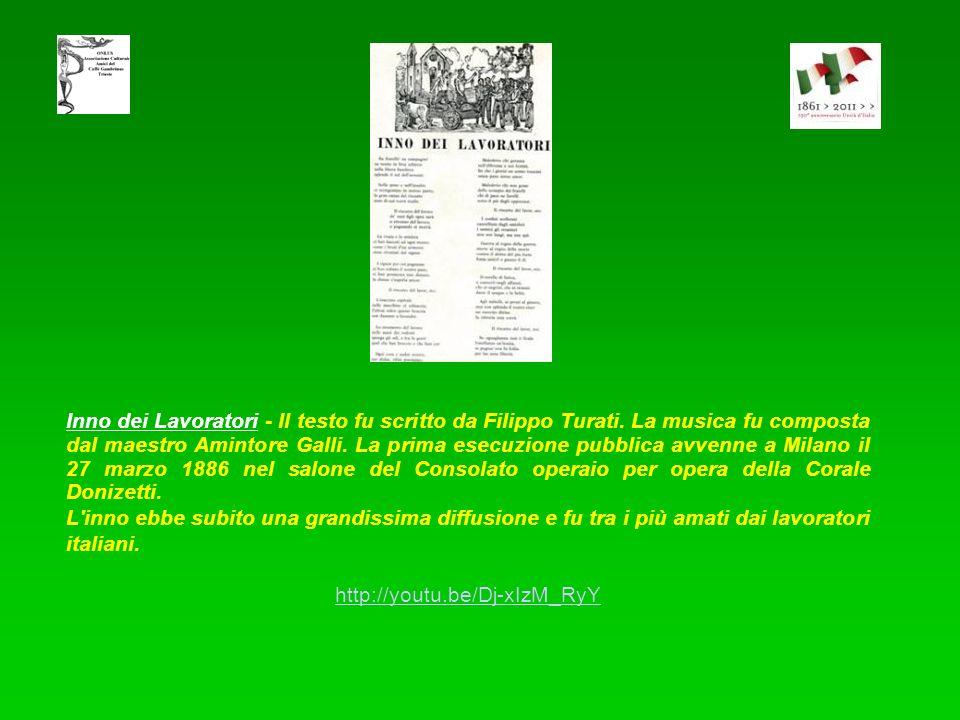 Inno dei Lavoratori - Il testo fu scritto da Filippo Turati