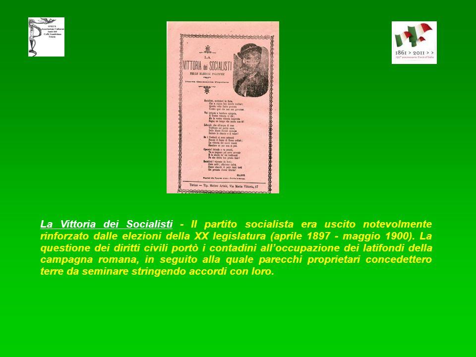 La Vittoria dei Socialisti - Il partito socialista era uscito notevolmente rinforzato dalle elezioni della XX legislatura (aprile 1897 - maggio 1900).