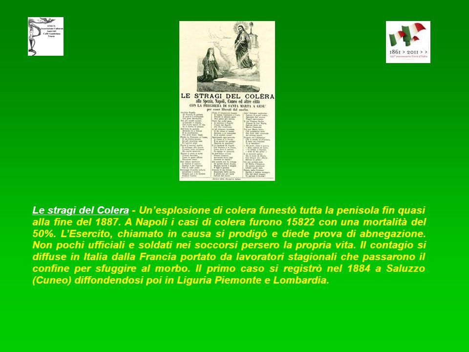 Le stragi del Colera - Un'esplosione di colera funestò tutta la penisola fin quasi alla fine del 1887.