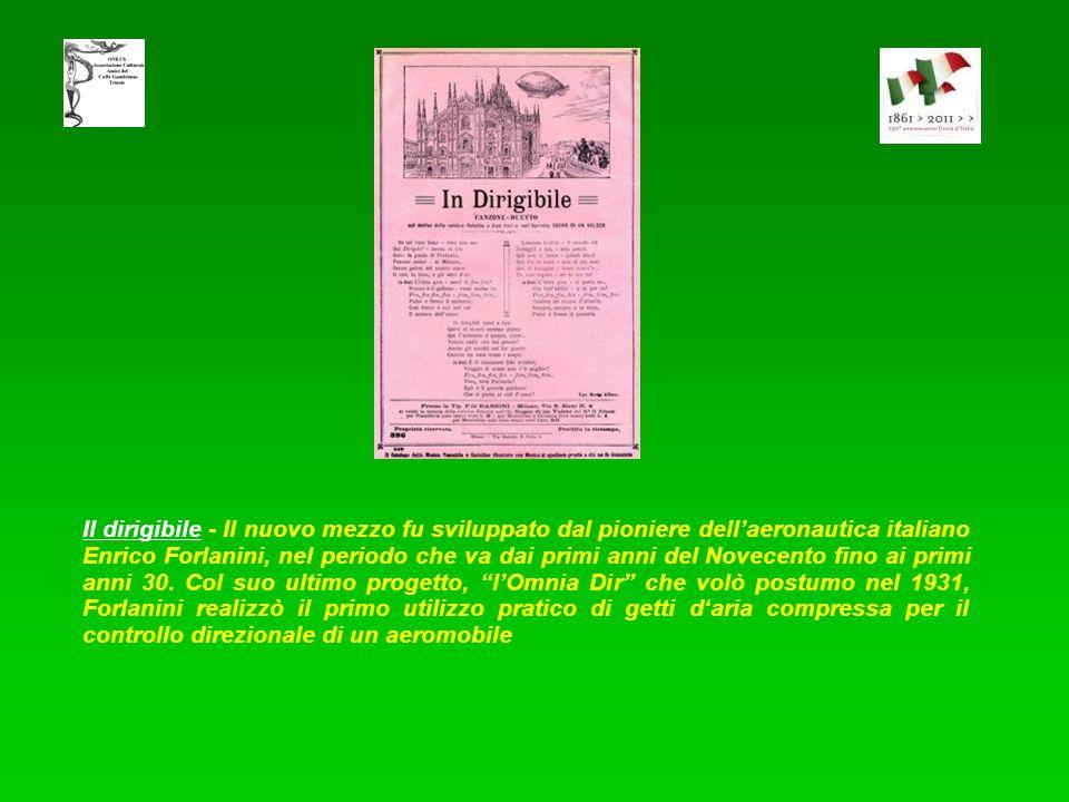 Il dirigibile - Il nuovo mezzo fu sviluppato dal pioniere dell'aeronautica italiano Enrico Forlanini, nel periodo che va dai primi anni del Novecento fino ai primi anni 30.