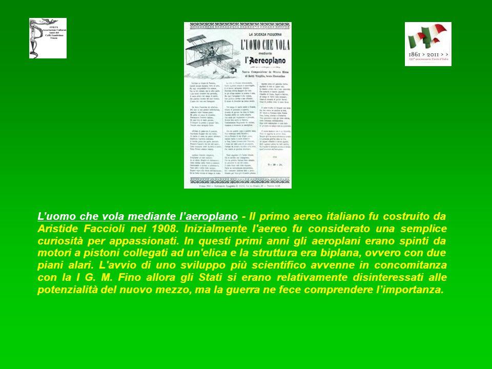 L'uomo che vola mediante l'aeroplano - Il primo aereo italiano fu costruito da Aristide Faccioli nel 1908.