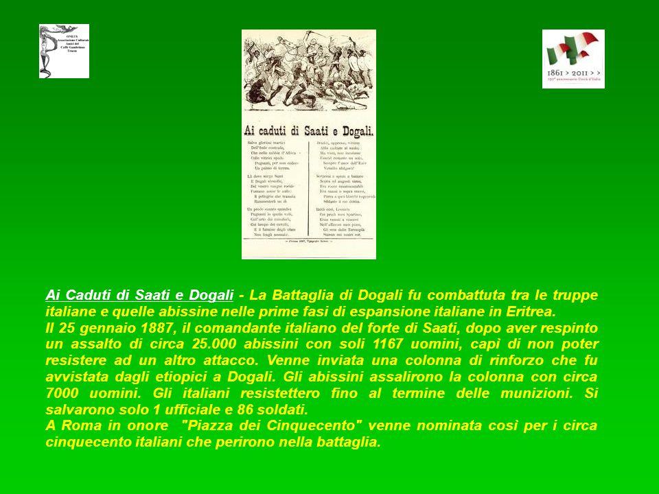 Ai Caduti di Saati e Dogali - La Battaglia di Dogali fu combattuta tra le truppe italiane e quelle abissine nelle prime fasi di espansione italiane in Eritrea.