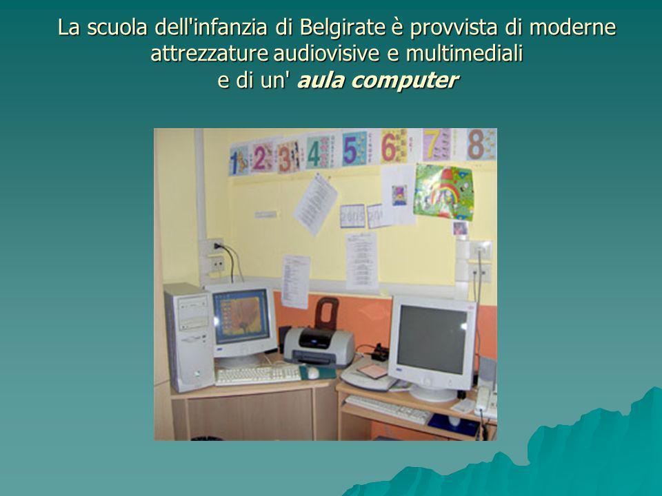 La scuola dell infanzia di Belgirate è provvista di moderne attrezzature audiovisive e multimediali e di un aula computer