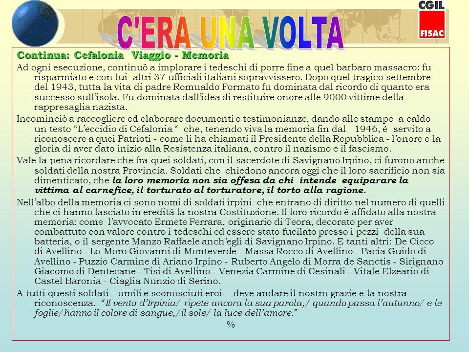 C ERA UNA VOLTA Continua: Cefalonia Viaggio - Memoria