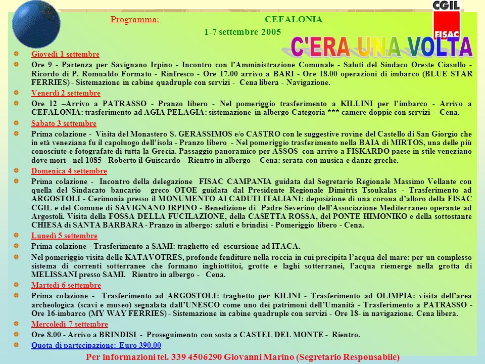 C ERA UNA VOLTA Programma: CEFALONIA 1-7 settembre 2005
