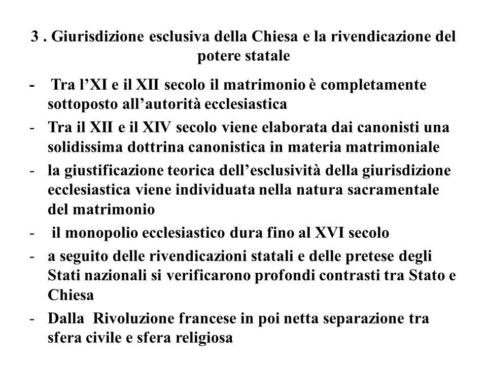 3 . Giurisdizione esclusiva della Chiesa e la rivendicazione del potere statale