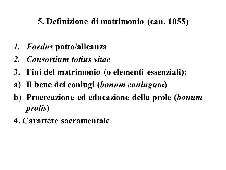 5. Definizione di matrimonio (can. 1055)