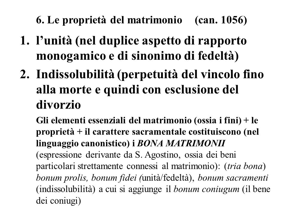 6. Le proprietà del matrimonio (can. 1056)