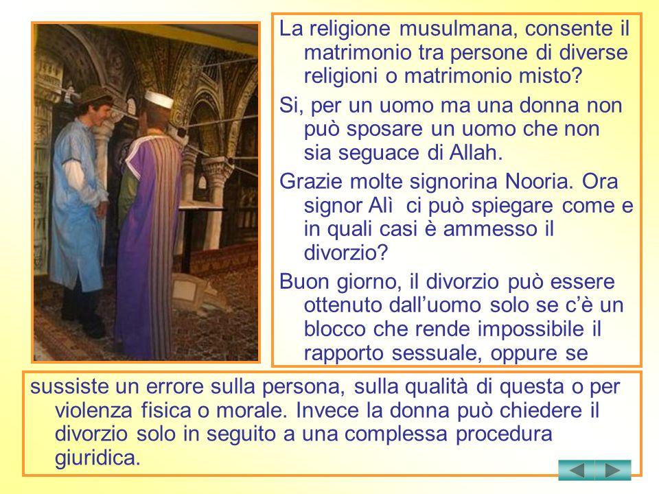 La religione musulmana, consente il matrimonio tra persone di diverse religioni o matrimonio misto