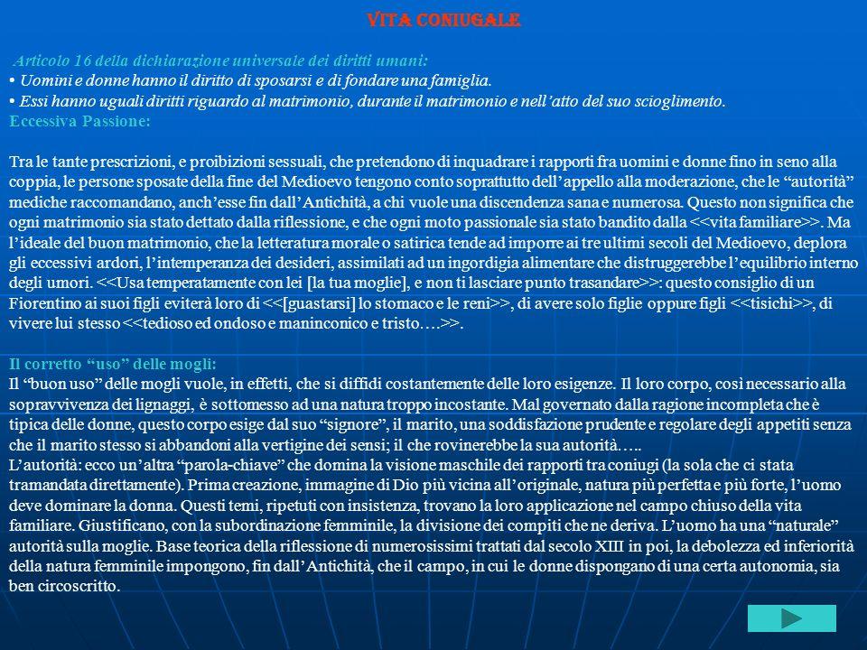 Vita coniugale Articolo 16 della dichiarazione universale dei diritti umani: Uomini e donne hanno il diritto di sposarsi e di fondare una famiglia.