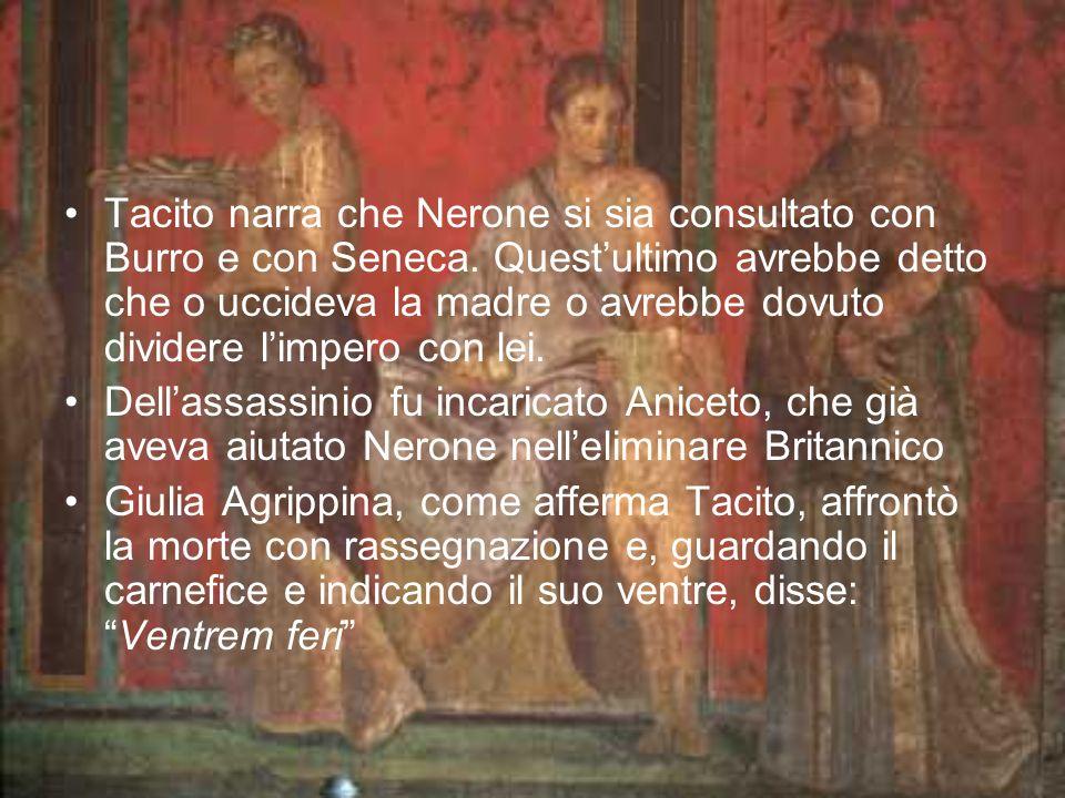 Tacito narra che Nerone si sia consultato con Burro e con Seneca