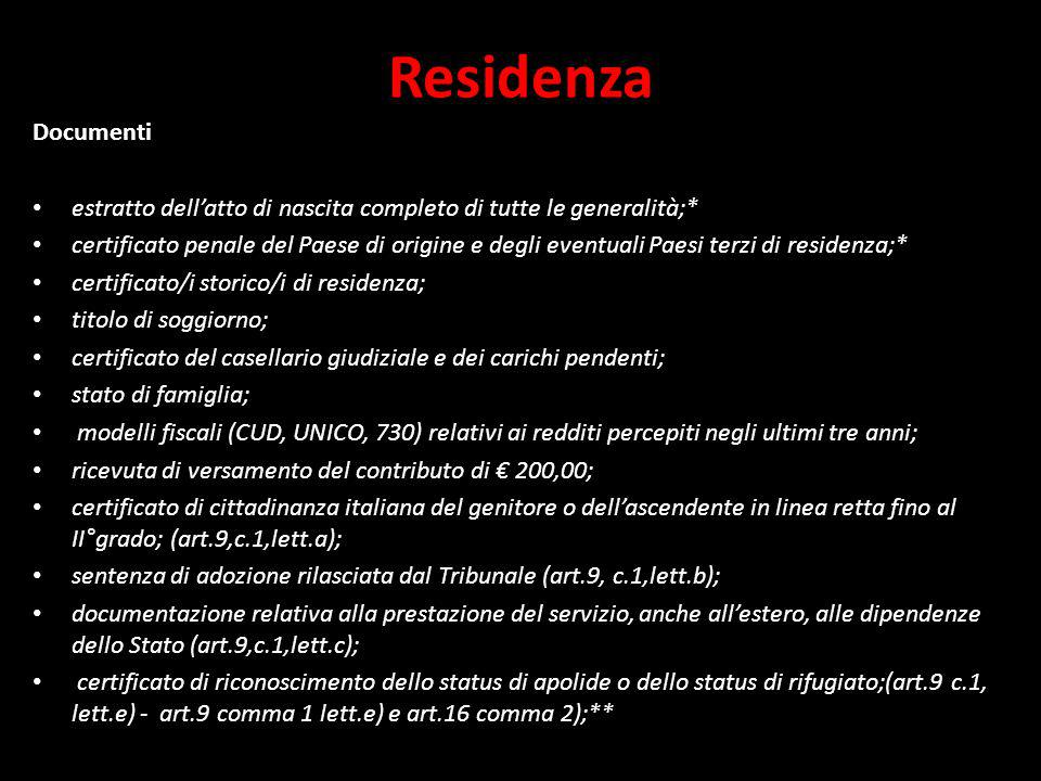 Residenza Documenti. estratto dell'atto di nascita completo di tutte le generalità;*