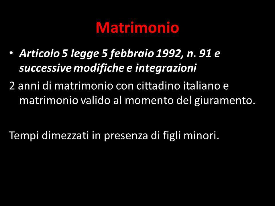 Matrimonio Articolo 5 legge 5 febbraio 1992, n. 91 e successive modifiche e integrazioni.